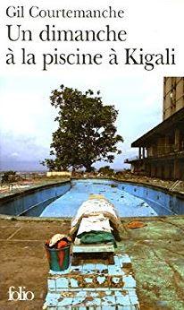 Un dimanche à la piscine à Kigali de Gil Courtemanche