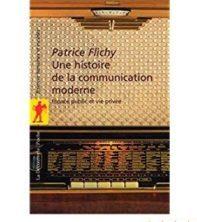Une histoire de la communication moderne de Patrice FLICHY