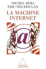 La machine Internet- Michel Bera et Eric Mechoulan