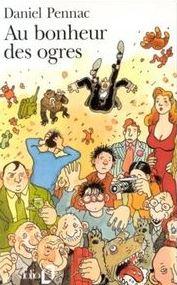 Au bonheur des Ogres , Daniel Pennac