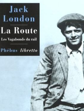 La route : Les vagabonds du rail de  Jack London