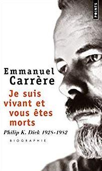 Emmanuel Carrère, Je suis vivant et vous êtes morts