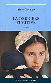 Avis sur La dernière fugitive, de Tracy Chevalier