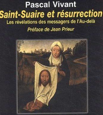 Avis sur le livre Saint-Suaire et résurrection de Pascal Vivant
