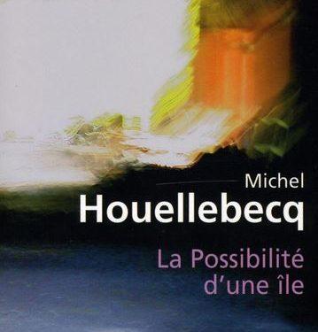 Avis sur le livre : La possibilté d'une île, de Michel Houellebecq