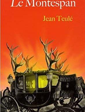 Chronique : Le Montespan  de Jean Teulé