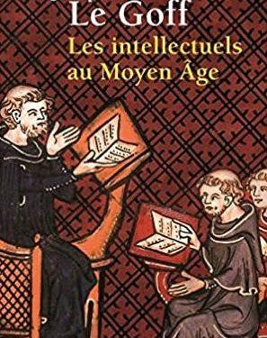 Livre d'Histoire : Les intellectuels au Moyen Age, de  Jacques Le Goff