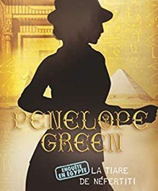 Penelope Green, t.4 : La tiare de Néfertiti – Béatrice Bottet